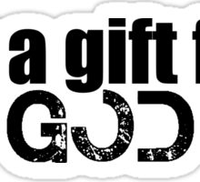I am a gift from God Sticker
