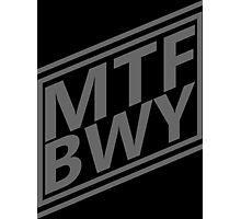 MTFBWY Photographic Print