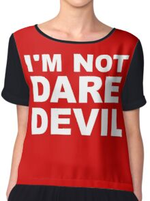 I'm Not Daredevil Chiffon Top