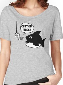 poisson pêcheur humour fun Women's Relaxed Fit T-Shirt