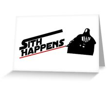 Sith Happens Greeting Card