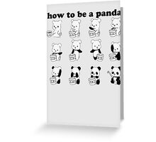 How to be a Panda Greeting Card