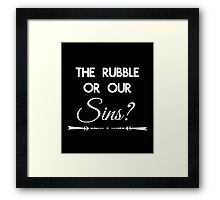 Rubble or Sins Framed Print