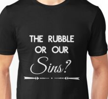 Rubble or Sins Unisex T-Shirt