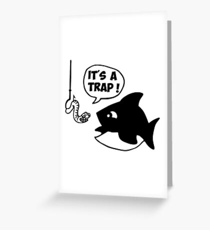 fish fisher it's a trap Greeting Card