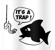 fish fisher it's a trap Poster