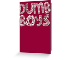 Dumb Boys Greeting Card