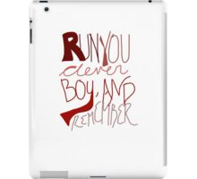 Run You Clever Boy, and Remember iPad Case/Skin