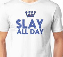 Slay All Day Unisex T-Shirt