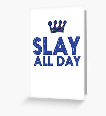 Slay All Day Greeting Card