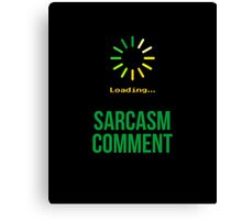Sarcasm Comment  Canvas Print