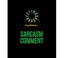 Sarcasm Comment  Photographic Print