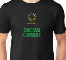 Sarcasm Comment  Unisex T-Shirt
