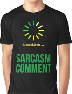 Sarcasm Comment  Graphic T-Shirt