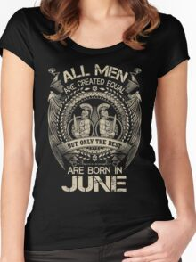 Gift Christmas - The best are born in June Shirt Women's Fitted Scoop T-Shirt