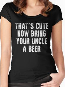 That's cute now bring your uncle a Beer xmas shirt Women's Fitted Scoop T-Shirt