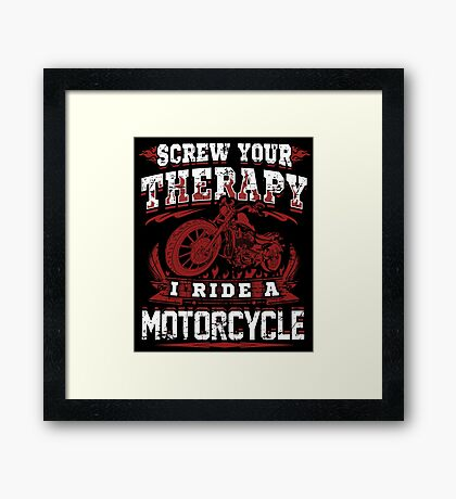 Motorcycle Skull Biker Gift Bikers Screw Your Therapy I Ride A Motorcycle Vintage Distressed Grunge Harley Framed Print
