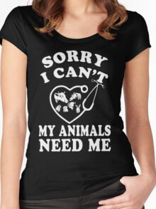 Sorry i Can't My Animals need me gift Shirt Women's Fitted Scoop T-Shirt