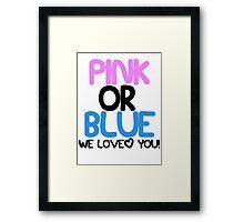 Pink or Blue Baby Gender Reveal Framed Print