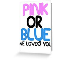 Pink or Blue Baby Gender Reveal Greeting Card