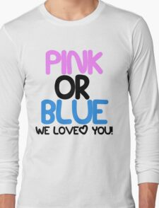Pink or Blue Baby Gender Reveal Long Sleeve T-Shirt