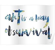 Art is a way of survival  Poster