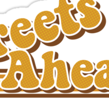 Streets Ahead Sticker