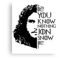 YOU KNOW NOTHING Canvas Print