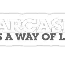 Sarcasm it's a way of life Sticker