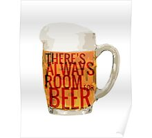 There's Always Room for Beer - Philosophy Poster