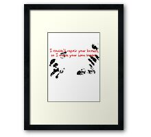 I couldn't repair your brakes, so I made your horn louder. Framed Print
