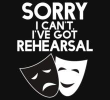 Sorry I Can't, I've Got Rehearsal (White) by froggielevog