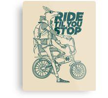 Ride or Don't Metal Print