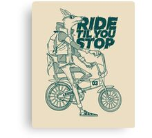 Ride or Don't Canvas Print