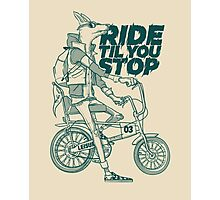 Ride or Don't Photographic Print