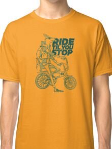 Ride or Don't Classic T-Shirt