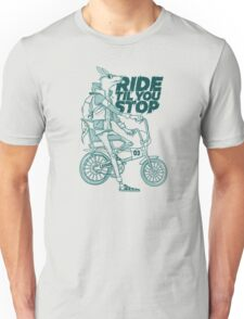 Ride or Don't Unisex T-Shirt