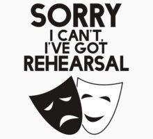 Sorry I Can't, I've Got Rehearsal. by froggielevog