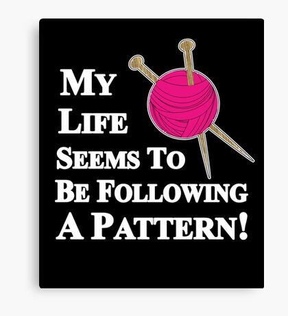 Knitting Pattern Funny Slogan Graphic For Knitters Canvas Print