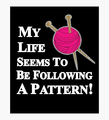 Knitting Pattern Funny Slogan Graphic For Knitters Photographic Print