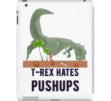 t-rex hates pushups iPad Case/Skin