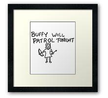 Buffy Will Patrol Tonight Framed Print