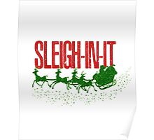 Funny Christmas Slay Sleigh In It Sleigh-In-It Santa Sleigh Reindeer Faux Sparkly Glitter Holiday Xmas Poster
