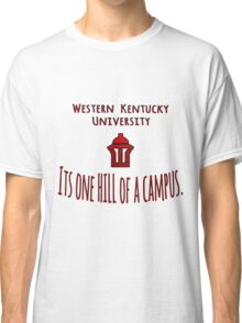 WKU - One Hill of a Campus Classic T-Shirt