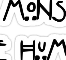 All monsters are human Sticker