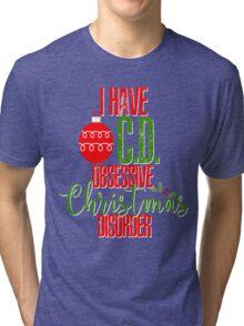 Funny Christmas I Have OCD Obsessive Christmas Disorder Santa Ornament Holiday Xmas Tri-blend T-Shirt