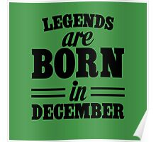 Legends are born in december Poster