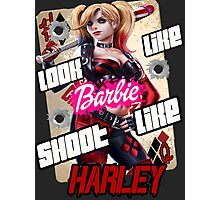 SHOOT LIKE HARLEY Photographic Print