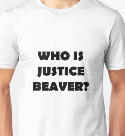 Justice Beaver? Unisex T-Shirt
