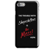 The Trouble with Shapeshifters iPhone Case/Skin